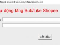 Phần mềm Tự động tăng Sub Like Shopee Miễn phí